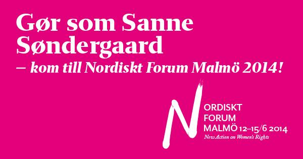 Gör som sanne söndergaard - kom till Nordiskt Forum Malmö 2014