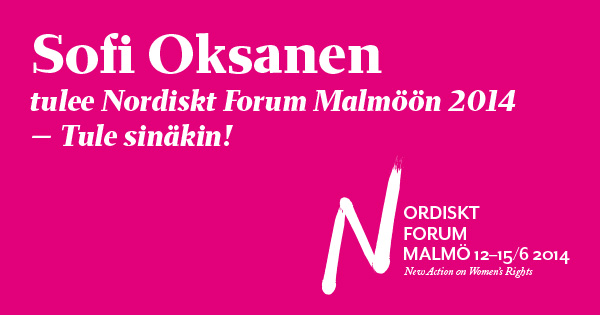 Sofi Oksanen tulee Nordiskt Forum Malmöön 2014!