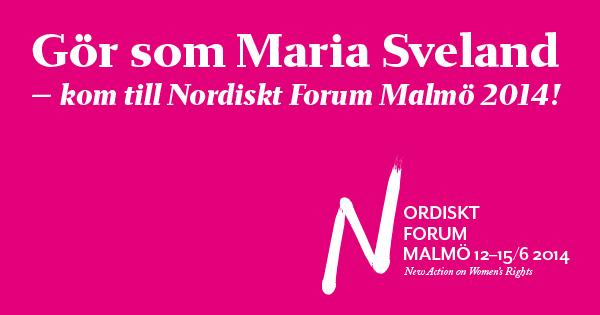 Gör som Maria Sveland - kom till Nordiskt Forum Malmö 2014!